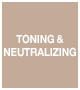TONING & NEUTRALIZING